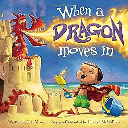 When a dragon moves in / written by Jodi Moore ; illustrated by Howard McWilliam. cover