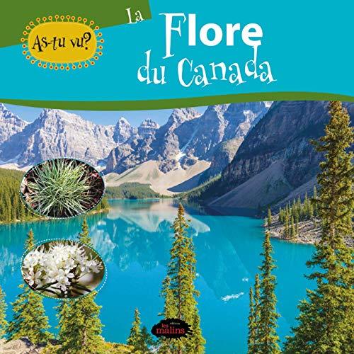 As-tu vu? La flore du Canada (French Edition)
