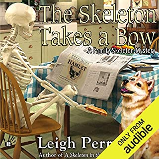 The Skeleton Takes a Bow     A Family Skeleton Mystery, Book 2              By:                                                                                                                                 Leigh Perry                               Narrated by:                                                                                                                                 Katina Kalin                      Length: 7 hrs and 47 mins     144 ratings     Overall 4.3