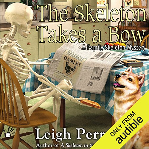 The Skeleton Takes a Bow     A Family Skeleton Mystery, Book 2              By:                                                                                                                                 Leigh Perry                               Narrated by:                                                                                                                                 Katina Kalin                      Length: 7 hrs and 47 mins     29 ratings     Overall 4.6
