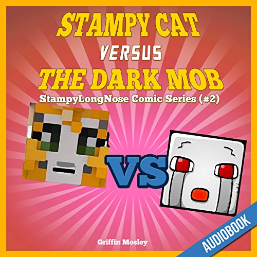 Stampy Cat Versus the Dark Mob audiobook cover art