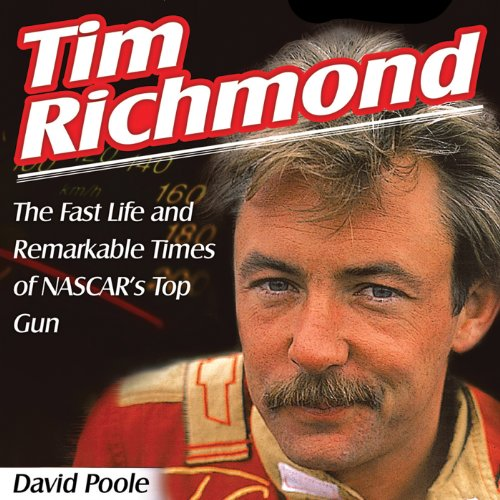 Tim Richmond     The Fast Life and Remarkable Times of NASCAR's Top Gun              By:                                                                                                                                 David Poole                               Narrated by:                                                                                                                                 Christine Padovan                      Length: 5 hrs and 47 mins     1 rating     Overall 3.0