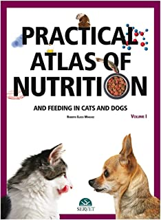 Practical atlas of nutrition and feeding in cats and dogs. Volume II