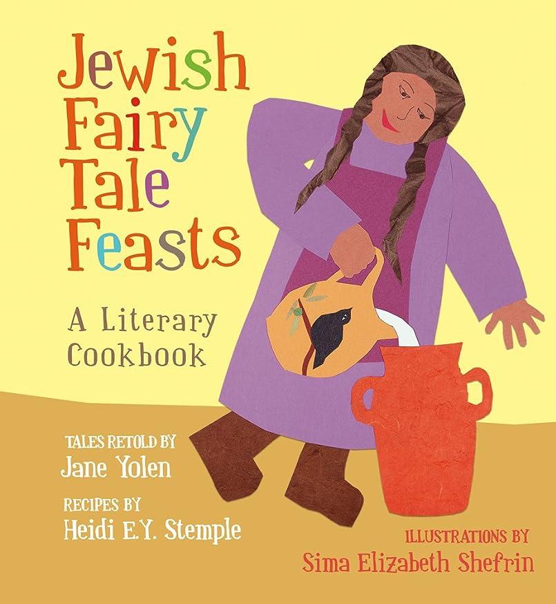 Jewish Fairy Tale Feasts: A Literary Cookbook srgl9630585