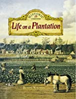 Life on a Plantation (Historic Communities)