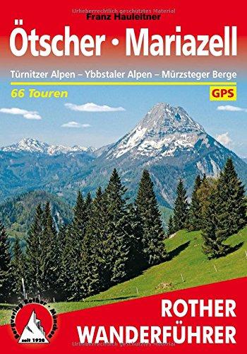 Ötscher · Mariazell: Türnitzer Alpen – Ybbstaler Alpen – Mürzsteger Berge. 66 Touren. Mit GPS-Tracks (Rother Wanderführer)