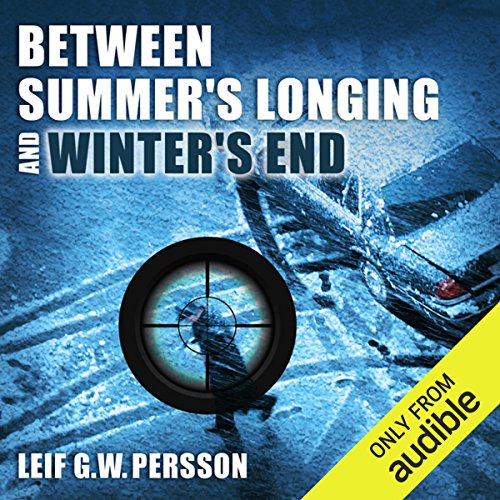 Between Summer's Longing and Winter's End: The Story of a Crime audiobook cover art
