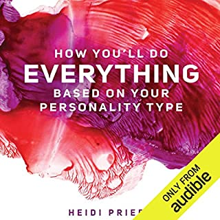 How You'll Do Everything Based on Your Personality Type                   By:                                                                                                                                 Heidi Priebe                               Narrated by:                                                                                                                                 Bailey Carr                      Length: 3 hrs and 43 mins     26 ratings     Overall 3.5