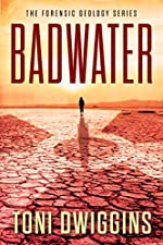 Badwater: A Mystery Thriller Adventure (The Forensic Geology Series Book 2)