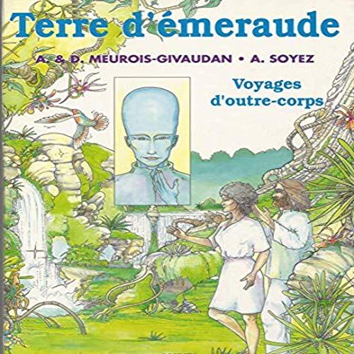 Couverture du livre BD-Terre d Emeraude: Voyages d outre-corps