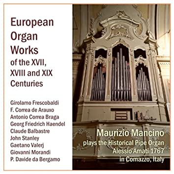 European Organ Works of the XVII, XVIII and XIX Centuries (Historical Organ Alessio Amati 1767 in Comazzo, Italy)