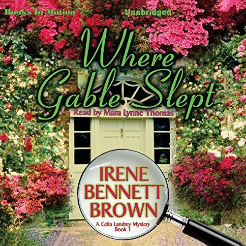 Where Gable Slept     A Celia Landrey Mystery, Book 1              By:                                                                                                                                 Irene Bennett Brown                               Narrated by:                                                                                                                                 Mara Lynne Thomas                      Length: 7 hrs and 40 mins     5 ratings     Overall 3.6