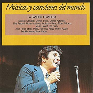La Canción Francesa: Músicas y Canciones del Mundo