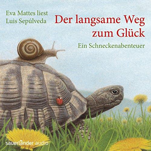 Der langsame Weg zum Glück     Ein Schneckenabenteuer              By:                                                                                                                                 Luis Sepúlveda                               Narrated by:                                                                                                                                 Eva Mattes                      Length: 1 hr and 24 mins     Not rated yet     Overall 0.0