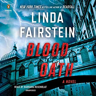 Blood Oath     A Novel              Written by:                                                                                                                                 Linda Fairstein                               Narrated by:                                                                                                                                 Barbara Rosenblat                      Length: 9 hrs and 50 mins     Not rated yet     Overall 0.0