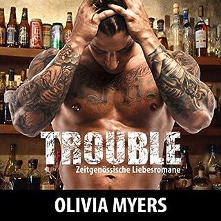Zeitgenössische Liebesromane: Trouble                   Autor:                                                                                                                                 Olivia Myers                               Sprecher:                                                                                                                                 Sheila Marie Nicholas                      Spieldauer: 1 Std. und 22 Min.     20 Bewertungen     Gesamt 3,0