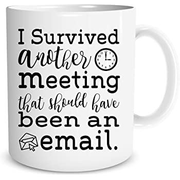 I Survived Another Meeting That Should Have Be - Funny Ceramic Mug - Sarcastic Joke Adult Humor - Perfect Work Appreciation Gift, Employee, Boss, Coworkers, Birthdas 11oz Coffee Mug - by Funnwear