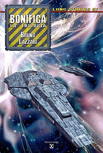 Bonifica – La trilogia (Collana Long Stories SF)
