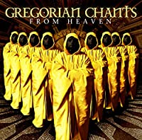 Gregorian Chants - From Heaven