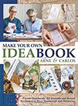 Make Your Own Ideabook with Arne & Carlos: Create Handmade Art Journals and Bound Keepsakes to Store Inspiration and Memories