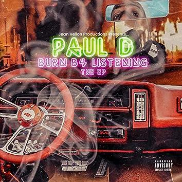 Burn B4 Listening