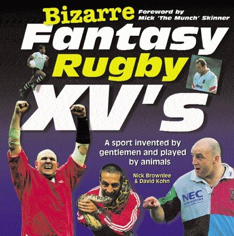 Bizarre Fantasy Rugby XV's (Bizarre Fantasy Teams)