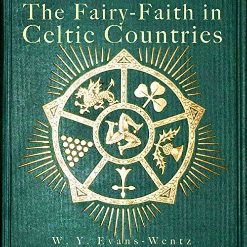 The Fairy-Faith in Celtic Countries cover art