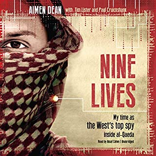 Nine Lives                   By:                                                                                                                                 Aimen Dean,                                                                                        Tim Lister,                                                                                        Paul Cruickshank                               Narrated by:                                                                                                                                 Assaf Cohen                      Length: 15 hrs and 23 mins     44 ratings     Overall 4.7