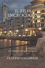 IL FILO INCROCIATO: La 2° indagine dell'ispettore Pantaleo (LE AVVINCENTI INDAGINI DELL'ISPETTORE ANDREA PANTALEO) (Italia...
