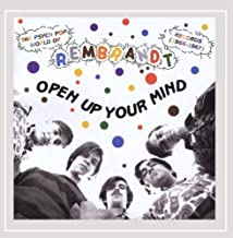 Open Up Your Mind The Psych Pop World of Rembrandt Records