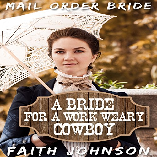 A Bride for a Work Weary Cowboy audiobook cover art