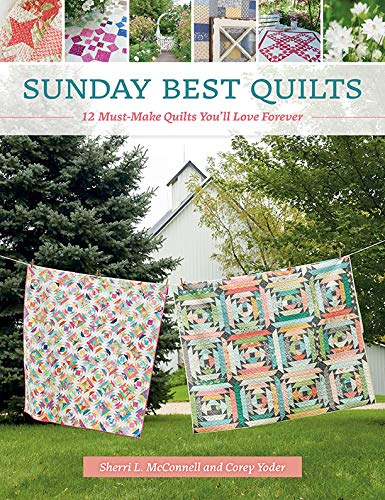 Check Out This Sunday Best Quilts: 12 Must-Make Quilts You'll Love Forever
