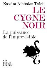 Le Cygne noir: La puissance de l'imprévisible, édition augmentée de l'essai Force et fragilité (Romans, Essais, Poésie, Documents) Format Kindle