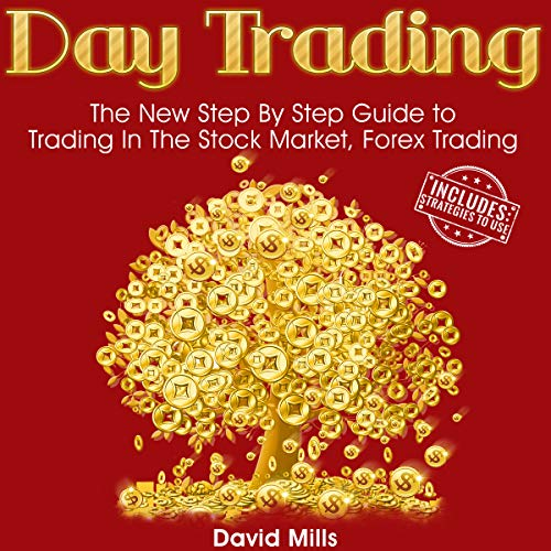 Day Trading: The New Step by Step Guide to Trading in the Stock Market, Forex Trading audiobook cover art