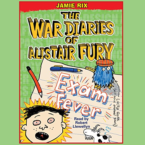 The War Diaries of Alistair Fury: Exam Fever audiobook cover art