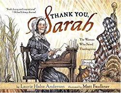 Image: Thank You, Sarah: The Woman Who Saved Thanksgiving, by Laurie Halse Anderson (Author), Matt Faulkner (Illustrator). Publisher: Simon and Schuster Books for Young Readers; Reprint edition (October 1, 2005)