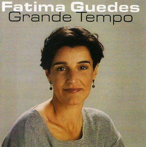 FATIMA GUEDES - GRANDE TEMPO