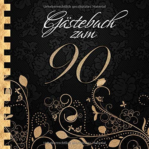 Gästebuch: Zum 90. Geburtstag I Edles Cover in Schwarz & Gold I für 60 Gäste I für geschriebene...