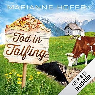 Tod in Talfing                   Autor:                                                                                                                                 Marianne Hofer                               Sprecher:                                                                                                                                 Hans Jürgen Stockerl                      Spieldauer: 8 Std. und 46 Min.     203 Bewertungen     Gesamt 4,4