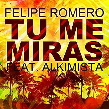 Tu Me Miras (feat. Alkimista)