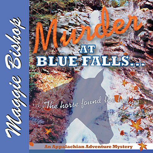 Murder at Blue Falls: The Horse Found the Body audiobook cover art