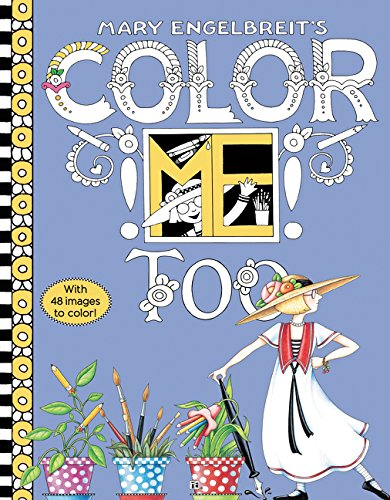 Mary Engelbreit's Color ME Too Coloring Book: Coloring Book for Adults and Kids to Share