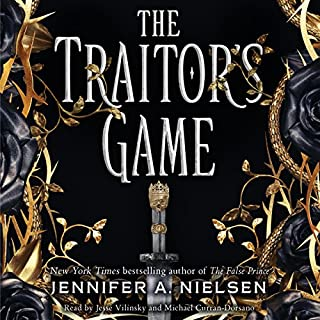 The Traitor's Game     The Traitor's Game, Book 1              By:                                                                                                                                 Jennifer A. Nielsen                               Narrated by:                                                                                                                                 Jesse Vilinsky,                                                                                        Michael Curran-Dorsano                      Length: 11 hrs     61 ratings     Overall 4.3