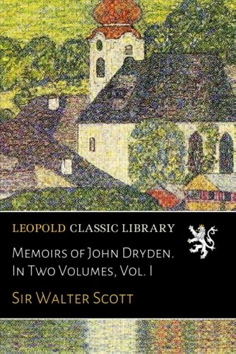 フックアダルト増強するMemoirs of John Dryden. In Two Volumes, Vol. I