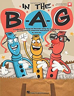 In the B-A-G: Collection of Songs for Recorder Using the Notes B-A-G, A