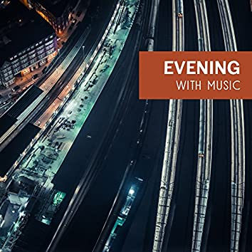 Evening with Music – Chilled Jazz, Instrumental Songs at Night, Relaxation, Best Smooth Jazz, Soothing Guitar, Rest