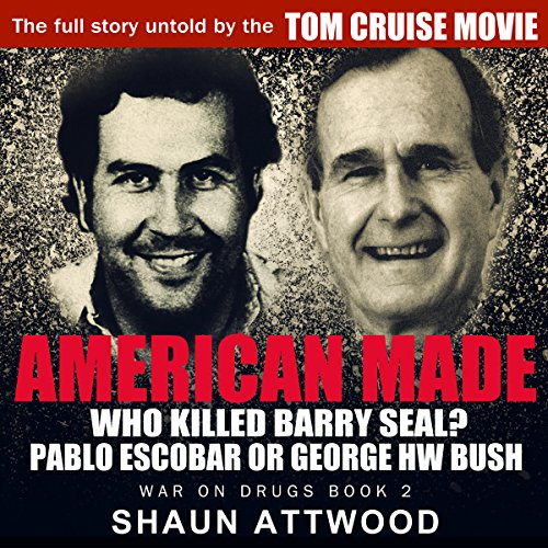American Made     Who Killed Barry Seal? Pablo Escobar or George HW Bush              By:                                                                                                                                 Shaun Attwood                               Narrated by:                                                                                                                                 Randal Schaffer                      Length: 10 hrs and 53 mins     152 ratings     Overall 4.2