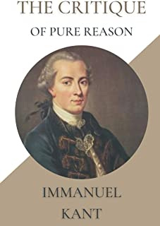 The Critique of Pure Reason: Original Classics and Annotated