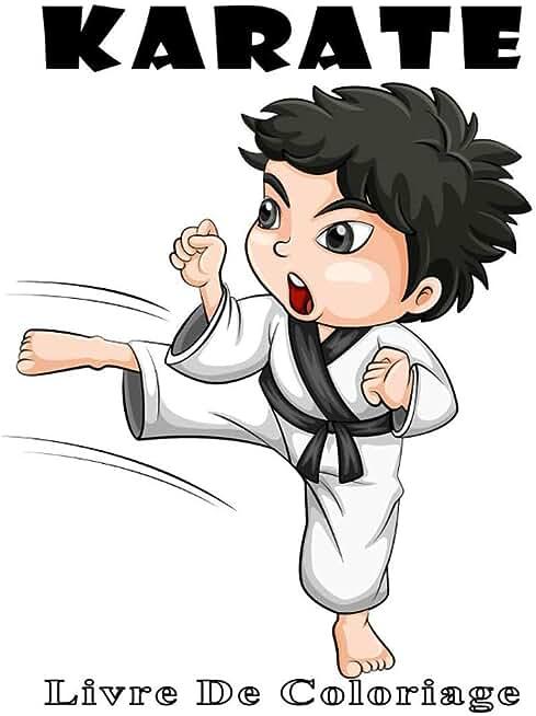 Karate Livre De Coloriage: Cahier De Coloriage de Karaté - Plus de Pages à Colorier - Livre de coloriage de boxe pour les enfants et adultes! 27.94 cm (8.5 x 11 po) | Activités Sportives