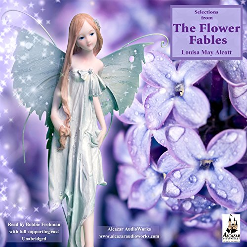 The Flower Fables (Unabridged Selections) audiobook cover art